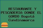 RESTAURANTE Y PESCADERIA DONDE EL GORDO Bogotá Cundinamarca