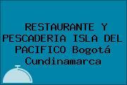RESTAURANTE Y PESCADERIA ISLA DEL PACIFICO Bogotá Cundinamarca