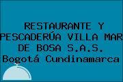 RESTAURANTE Y PESCADERÚA VILLA MAR DE BOSA S.A.S. Bogotá Cundinamarca