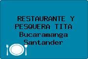 RESTAURANTE Y PESQUERA TITA Bucaramanga Santander