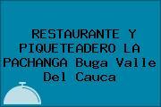 RESTAURANTE Y PIQUETEADERO LA PACHANGA Buga Valle Del Cauca