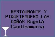 RESTAURANTE Y PIQUETEADERO LAS DOÑAS Bogotá Cundinamarca