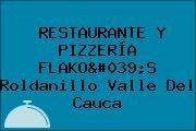 RESTAURANTE Y PIZZERÍA FLAKO'S Roldanillo Valle Del Cauca