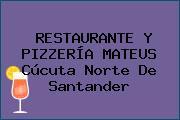 RESTAURANTE Y PIZZERÍA MATEUS Cúcuta Norte De Santander