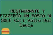 RESTAURANTE Y PIZZERÍA UN POSTO AL SOLE Cali Valle Del Cauca