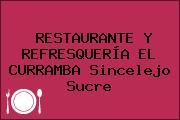 RESTAURANTE Y REFRESQUERÍA EL CURRAMBA Sincelejo Sucre