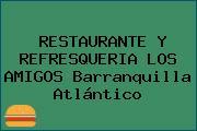 RESTAURANTE Y REFRESQUERIA LOS AMIGOS Barranquilla Atlántico