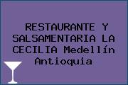 RESTAURANTE Y SALSAMENTARIA LA CECILIA Medellín Antioquia
