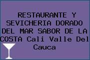 RESTAURANTE Y SEVICHERIA DORADO DEL MAR SABOR DE LA COSTA Cali Valle Del Cauca