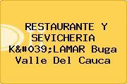 RESTAURANTE Y SEVICHERIA K'LAMAR Buga Valle Del Cauca