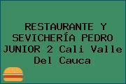 RESTAURANTE Y SEVICHERÍA PEDRO JUNIOR 2 Cali Valle Del Cauca
