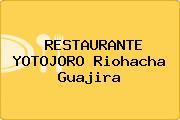 RESTAURANTE YOTOJORO Riohacha Guajira