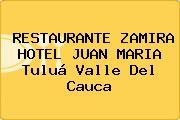 RESTAURANTE ZAMIRA HOTEL JUAN MARIA Tuluá Valle Del Cauca