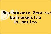 Restaurante Zentric Barranquilla Atlántico