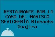 RESTAURANTE-BAR LA CASA DEL MARISCO SEVICHERÍA Riohacha Guajira