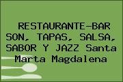 RESTAURANTE-BAR SON, TAPAS, SALSA, SABOR Y JAZZ Santa Marta Magdalena