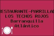 RESTAURANTE-PARRILLADA LOS TECHOS ROJOS Barranquilla Atlántico