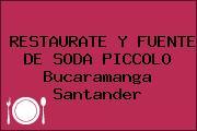 RESTAURATE Y FUENTE DE SODA PICCOLO Bucaramanga Santander