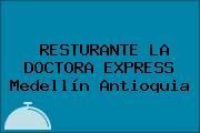 RESTURANTE LA DOCTORA EXPRESS Medellín Antioquia