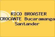 RICO BROASTER CROCANTE Bucaramanga Santander