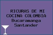 RICURAS DE MI COCINA COLOMBIA Bucaramanga Santander