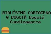 RIQUÍSIMO CARTAGENA @ BOGOTÁ Bogotá Cundinamarca