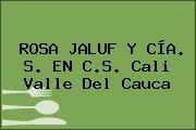 ROSA JALUF Y CÍA. S. EN C.S. Cali Valle Del Cauca