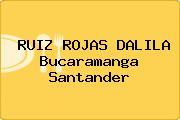 RUIZ ROJAS DALILA Bucaramanga Santander