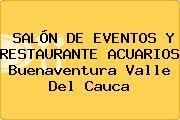 SALÓN DE EVENTOS Y RESTAURANTE ACUARIOS Buenaventura Valle Del Cauca