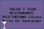 SALUD Y VIDA RESTAURANTE VEGETARIANO Cúcuta Norte De Santander