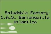 Saludable Factory S.A.S. Barranquilla Atlántico