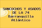 SANCOCHOS Y ASADOS DE LA 74 Barranquilla Atlántico