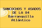 SANCOCHOS Y ASADOS DE LA 84 Barranquilla Atlántico