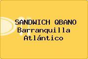 SANDWICH QBANO Barranquilla Atlántico