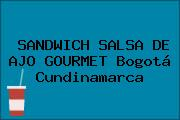 SANDWICH SALSA DE AJO GOURMET Bogotá Cundinamarca
