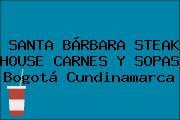 SANTA BÁRBARA STEAK HOUSE CARNES Y SOPAS Bogotá Cundinamarca