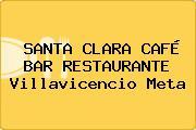 SANTA CLARA CAFÉ BAR RESTAURANTE Villavicencio Meta