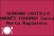SERRANO CASTILLO ANDRÉS EDUARDO Santa Marta Magdalena