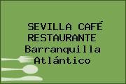 SEVILLA CAFÉ RESTAURANTE Barranquilla Atlántico