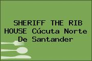 SHERIFF THE RIB HOUSE Cúcuta Norte De Santander