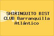 SHIRINGUITO BIST CLUB Barranquilla Atlántico