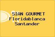 SIAN GOURMET Floridablanca Santander