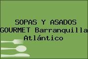 SOPAS Y ASADOS GOURMET Barranquilla Atlántico