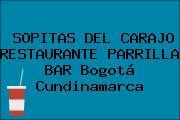 SOPITAS DEL CARAJO RESTAURANTE PARRILLA BAR Bogotá Cundinamarca