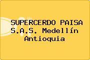 SUPERCERDO PAISA S.A.S. Medellín Antioquia