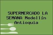 SUPERMERCADO LA SEMANA Medellín Antioquia