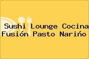 Sushi Lounge Cocina Fusión Pasto Nariño