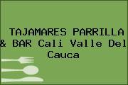 TAJAMARES PARRILLA & BAR Cali Valle Del Cauca