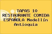 TAPAS 10 RESTAURANTE COMIDA ESPAÑOLA Medellín Antioquia