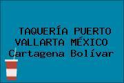 TAQUERÍA PUERTO VALLARTA MÉXICO Cartagena Bolívar
